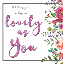 Belle Lovely As You Birthday Greetings Card