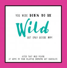 Tinkture Born To Be Wild Birthday Greetings Card