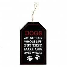 B-O-B Hanging Wall Plaque - Dogs Are Not Our Whole...