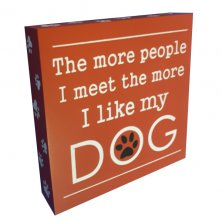 Best of Breed Dog Box Sign - The More People I Meet