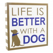"Best of Breed Box Sign - ""Life Is Better With A Dog."""