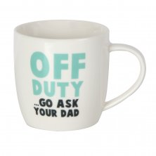 Off Duty...Go Ask Your Dad Mug