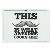 Moustache Tin Wall Plaque - This Is What Awesome Looks Like